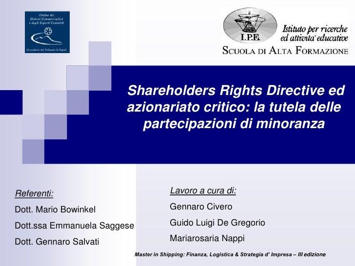 Shareholders Rights Directive ed azionariato critico: la tutela delle partecipazioni di minoranza<br />Referenti:<br />Do...