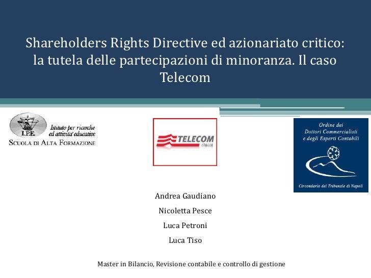 Shareholders Rights Directive ed azionariato critico: la tutela delle partecipazioni di minoranza. Il caso Telecom<br />An...