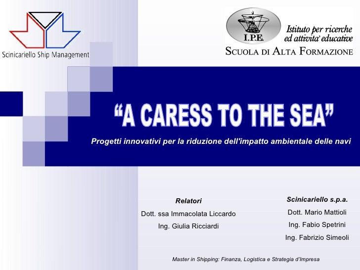 Progetti innovativi per la riduzione dell'impatto ambientale delle navi Relatori Dott. ssa Immacolata Liccardo Ing. Giulia...