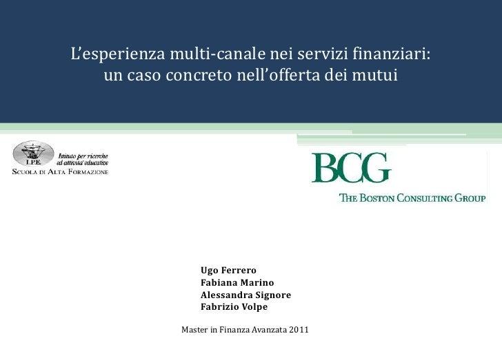 L'esperienza multi-canale nei servizi finanziari: <br />un caso concreto nell'offerta dei mutui<br />Ugo Ferrero<br />Fabi...