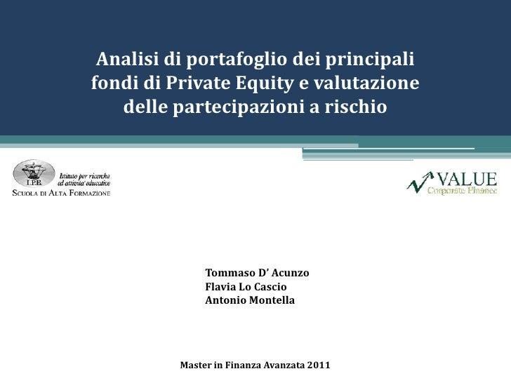 Analisi di portafoglio dei principali fondi di Private Equity e valutazione delle partecipazioni a rischio<br />Tommaso D'...