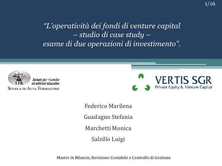 "1/16<br />""L'operatività dei fondi di venture capital <br />– studio di case study – <br />esame di due operazioni di inve..."