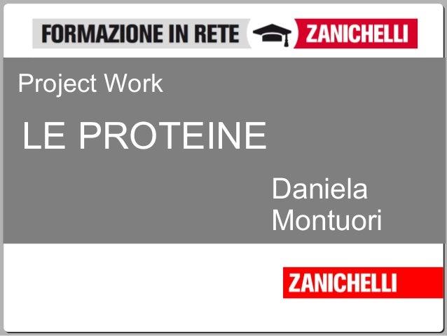 LE PROTEINE Project Work Daniela Montuori