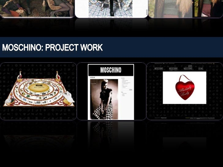 MOSCHINO: PROJECT WORK<br />