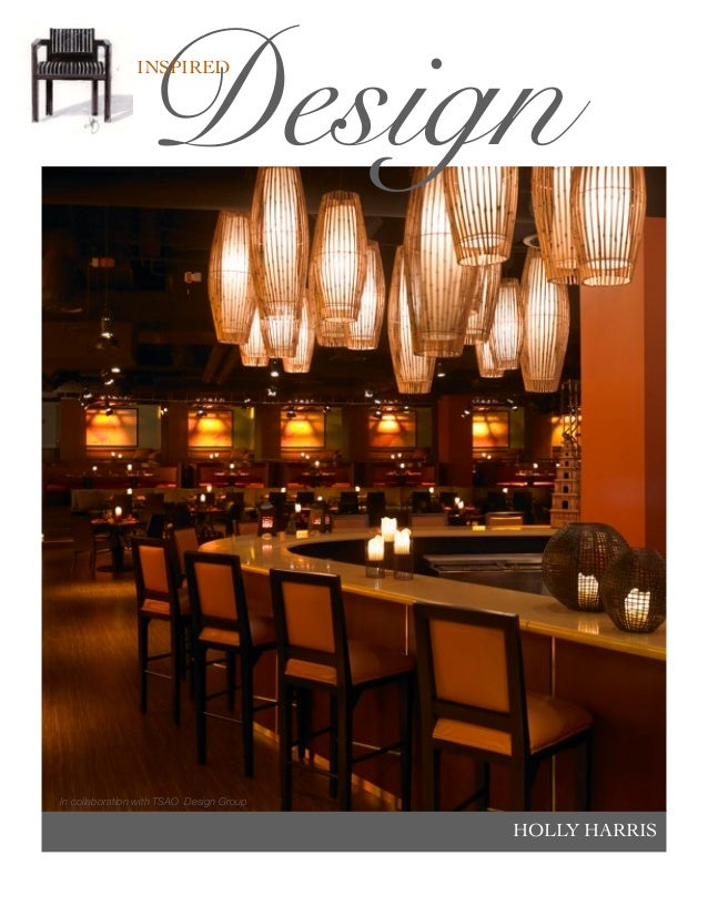 Design               INSPIREDIn collaboration with TSAO Design Group                                          HOLLY HARRIS