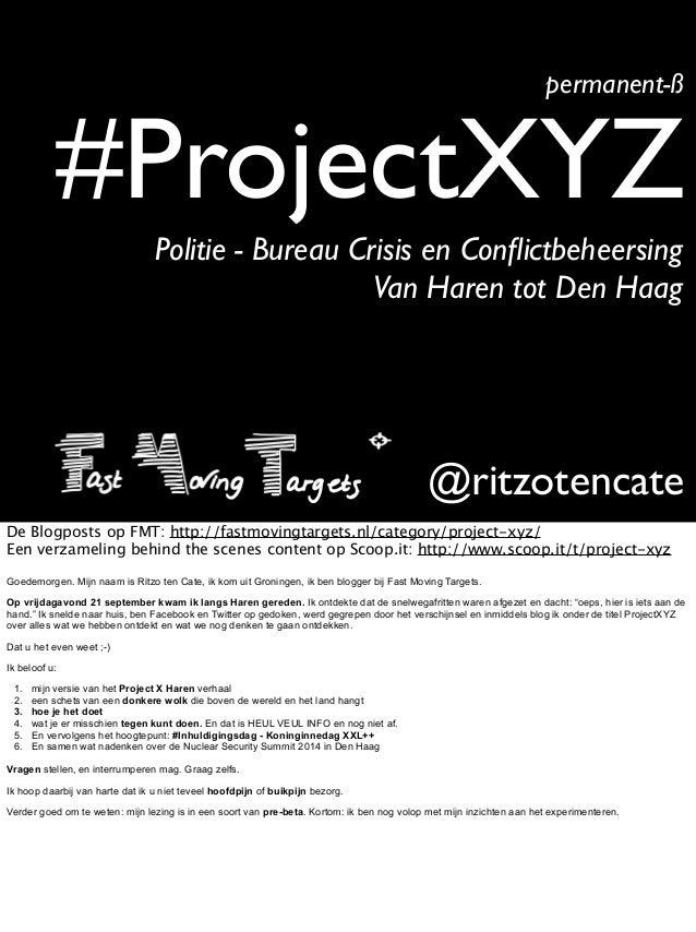 #ProjectXYZpermanent-ß@ritzotencatePolitie - Bureau Crisis en ConflictbeheersingVan Haren tot Den HaagDe Blogposts op FMT: ...