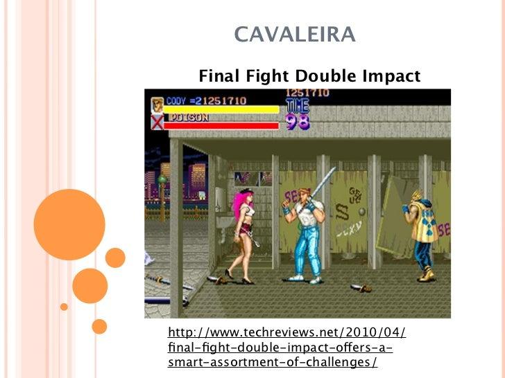 CAVALEIRA    Final Fight Double Impacthttp://www.techreviews.net/2010/04/final-fight-double-impact-offers-a-smart-assortment...