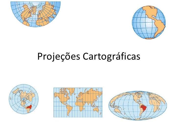 Projeções Cartográficas<br />