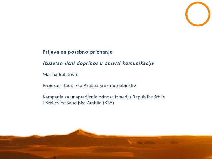 Prijava za posebno priznanjeIzuzetan lični doprinos u oblasti komunikacijaMarina BulatovićProjekat - Saudijska Arabija kro...