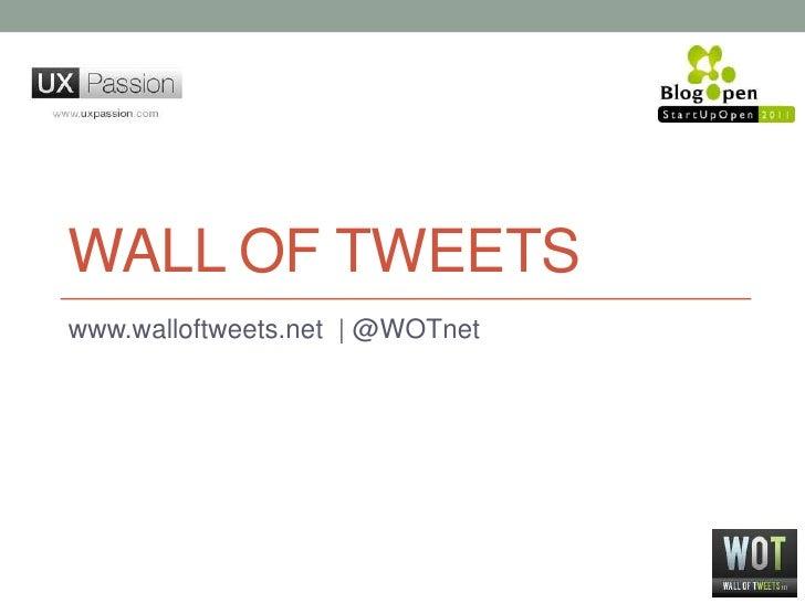 WallofTweets<br />www.walloftweets.net    @WOTnet<br />