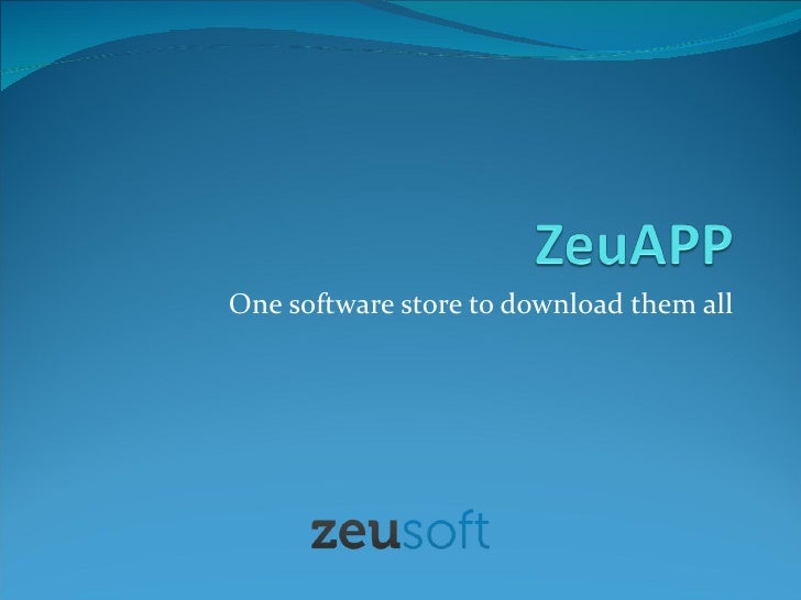 One software store to download them all