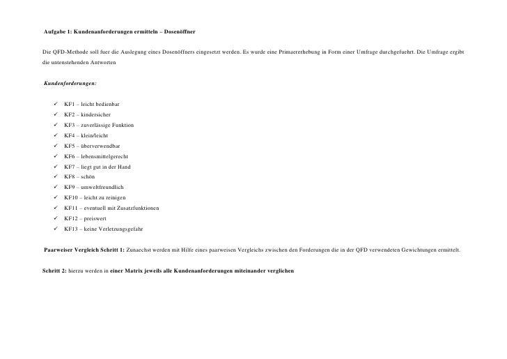 Aufgabe 1: Kundenanforderungen ermitteln – DosenöffnerDie QFD-Methode soll fuer die Auslegung eines Dosenöffners eingesetz...