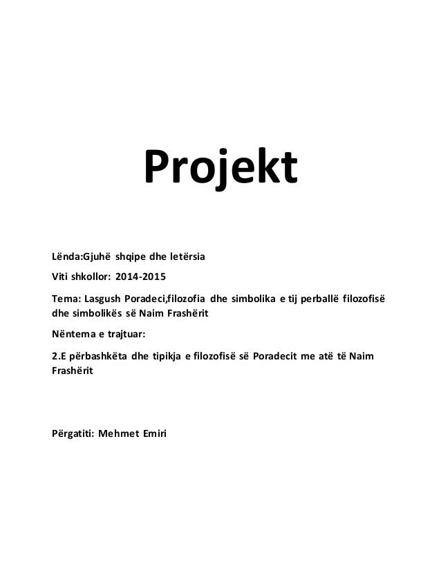 Projekt Lënda:Gjuhë shqipe dhe letërsia Viti shkollor: 2014-2015 Tema: Lasgush Poradeci,filozofia dhe simbolika e tij perb...