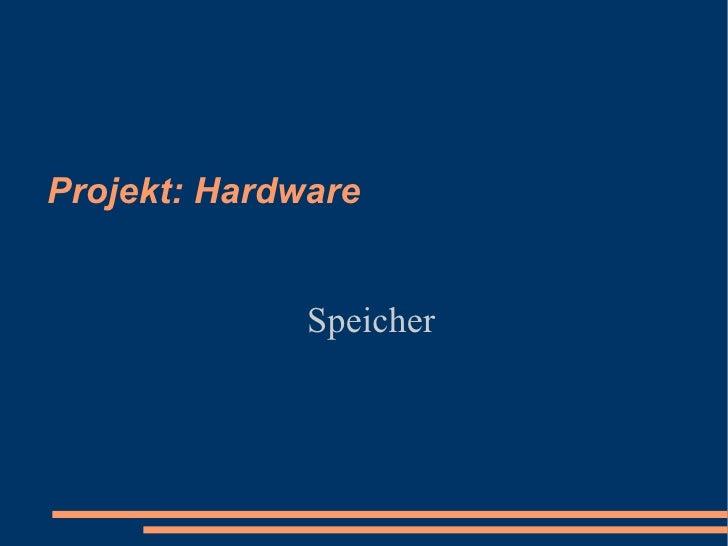 Projekt: Hardware Speicher