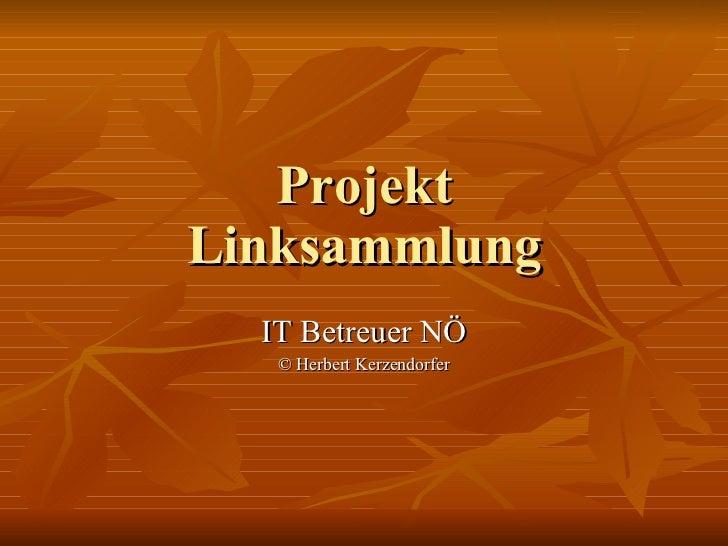 Projekt Linksammlung IT Betreuer NÖ © Herbert Kerzendorfer