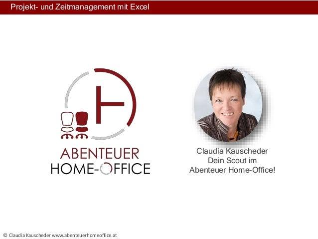 Projekt- und Zeitmanagement mit Excel www.abenteuerhomeoffice.at 3 x Sprachnachrichten aufnehmen Vorgestellt Claudia Kausc...