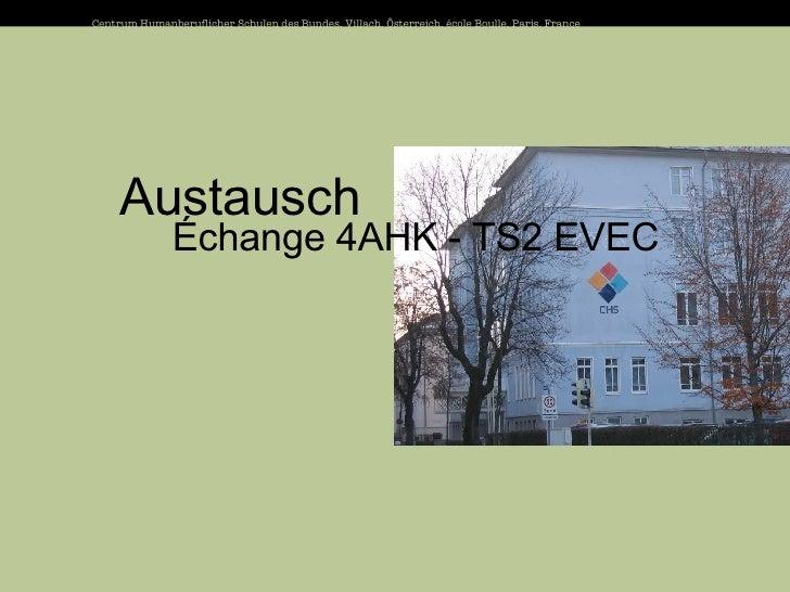 Centrum Humanberuflicher Schulen des Bundes, Villach, Ôsterreich, école Boulle, Paris, France Austausch Échange 4AHK - TS2...