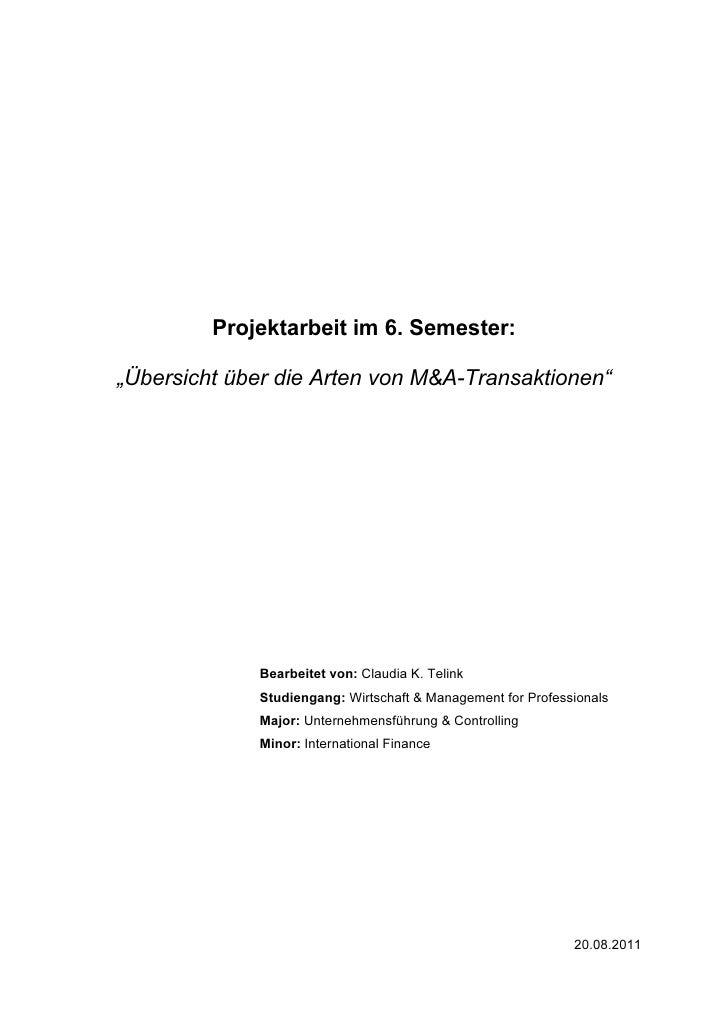 """Projektarbeit im 6. Semester:""""Übersicht über die Arten von M&A-Transaktionen""""             Bearbeitet von: Claudia K. Telin..."""