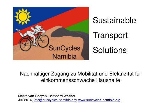 Sustainable  Transport  Solutions  Nachhaltiger Zugang zu Mobilität und Elektrizität für  einkommensschwache Haushalte  Ma...