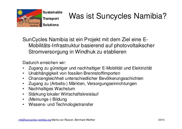 Sustainable  Transport  Solutions  Was ist Suncycles Namibia?  SunCycles Namibia ist ein Projekt mit dem Ziel eine E-Mobil...