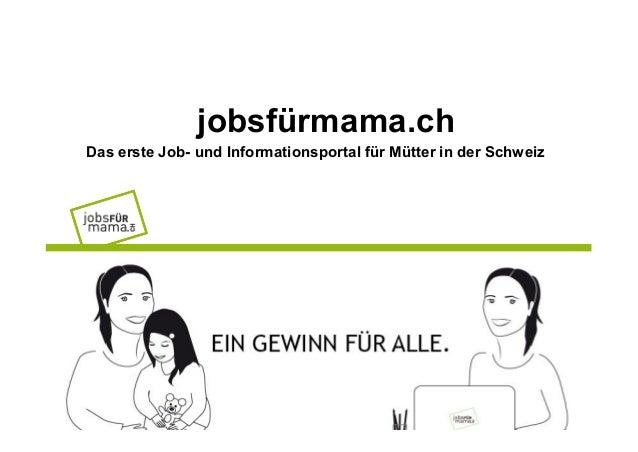 jobsfürmama.ch Das erste Job- und Informationsportal für Mütter in der Schweiz
