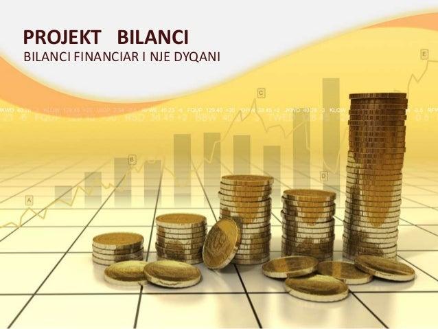 PROJEKT BILANCI BILANCI FINANCIAR I NJE DYQANI