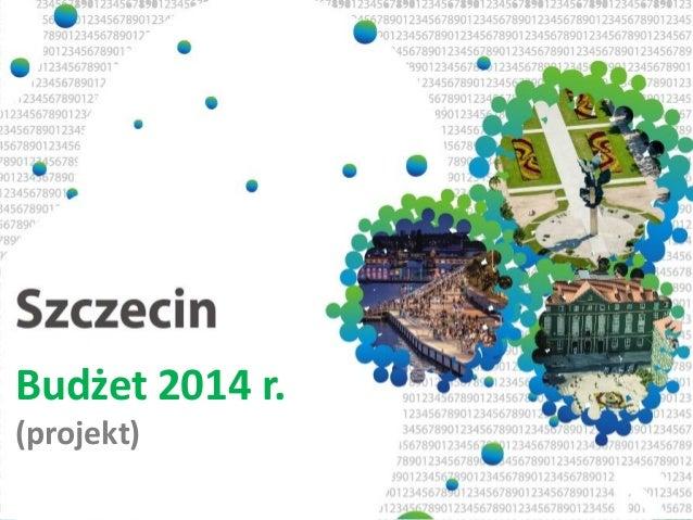 PROJEKT BUDŻETU NA ROK 2014  (PROJEKT)  Budżet 2014 r. (projekt)