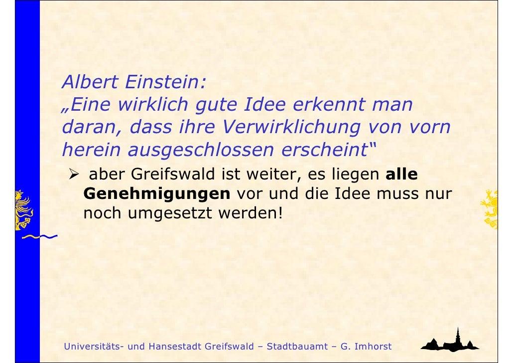 """Albert Einstein:""""Eine wirklich gute Idee erkennt mandaran, dass ihre Verwirklichung von vornherein ausgeschlossen erschein..."""