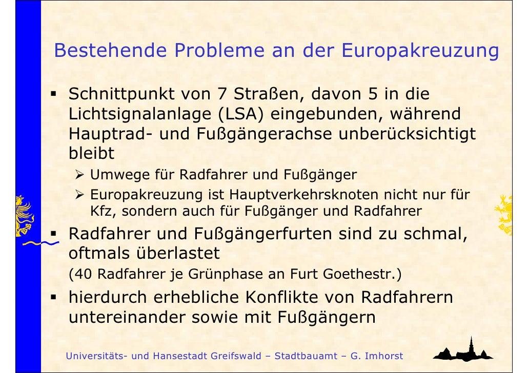 Bestehende Probleme an der Europakreuzung Schnittpunkt von 7 Straßen, davon 5 in die Lichtsignalanlage (LSA) eingebunden, ...