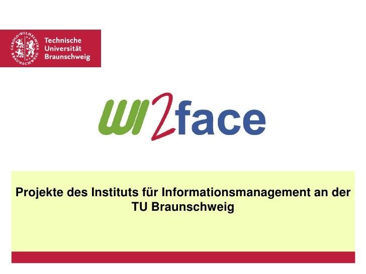 Projekte des Instituts für Informationsmanagement an der TU Braunschweig<br />