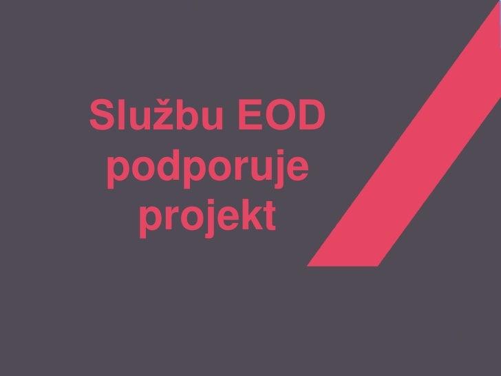 Službu EOD podporuje  projekt             1