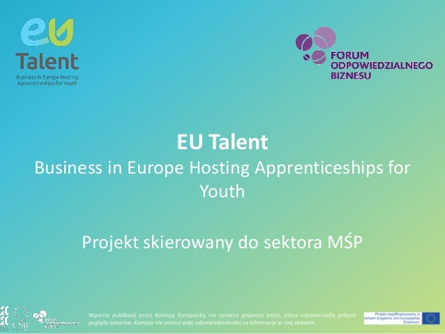EU Talent Business in Europe Hosting Apprenticeships for Youth Projekt skierowany do sektora MŚP