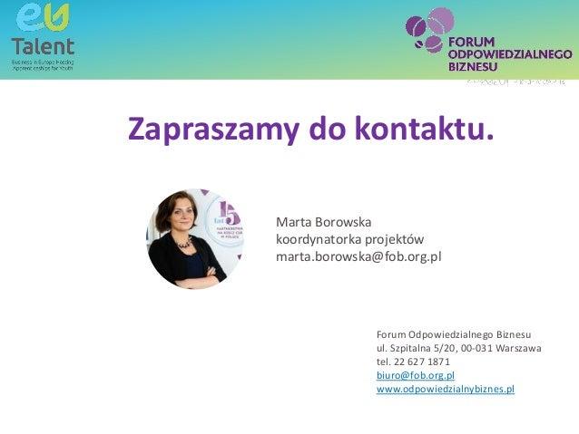 Text box - title SubheadingText box - title Zapraszamy do kontaktu. Marta Borowska koordynatorka projektów marta.borowska@...