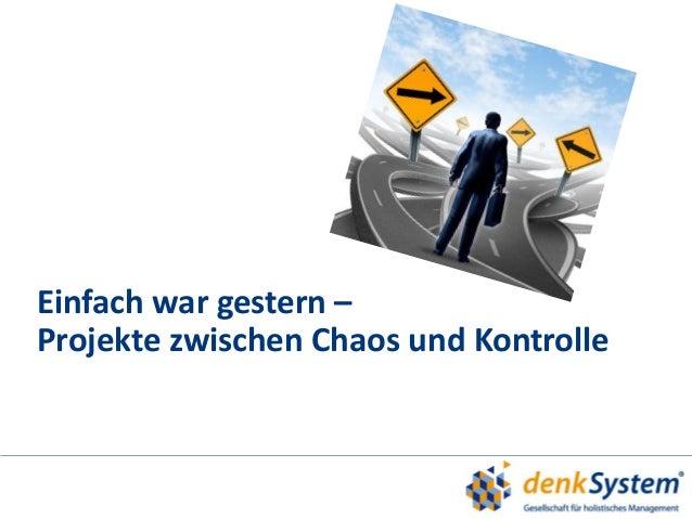 Einfach war gestern –  Projekte zwischen Chaos und Kontrolle