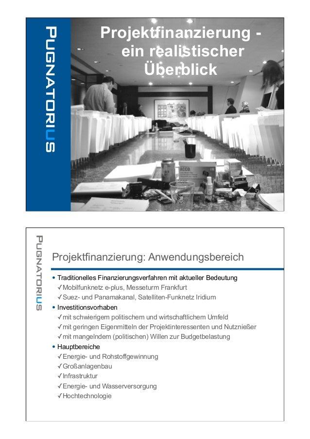 Projektfinanzierung -                  ein realistischer                     ÜberblickProjektfinanzierung: Anwendungsberei...
