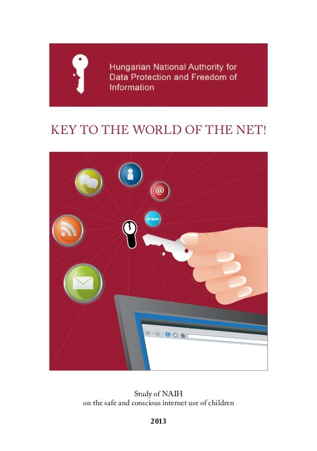 @ www Study of NAIH on the safe and conscious internet use of children 2013 Key to the world of the net!