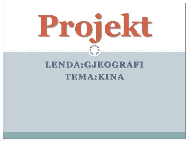 LENDA:GJEOGRAFITEMA:KINAProjekt