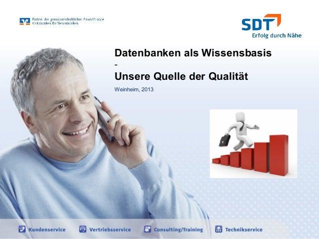 Datenbanken als Wissensbasis-Unsere Quelle der QualitätWeinheim, 2013