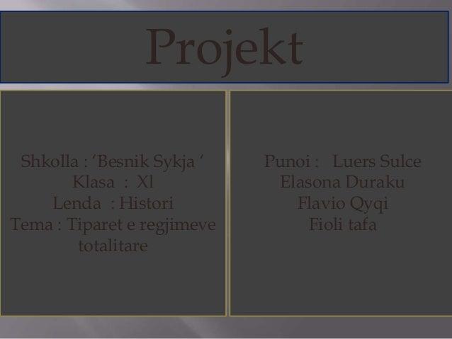 Punoi : Luers Sulce Elasona Duraku Flavio Qyqi Fioli tafa Projekt Shkolla : 'Besnik Sykja ' Klasa : Xl Lenda : Histori Tem...