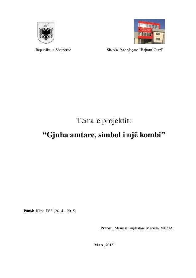 """Republika e Shqipërisë Shkolla 9-te vjeçare """"Bajram Curri"""" Tema e projektit: """"Gjuha amtare, simbol i një kombi"""" Punoi: Kla..."""