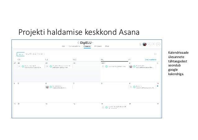 Projekti haldamise keskkond Asana Kalendrivaade ülesannete tähtaegadest seondub google kalendriga.