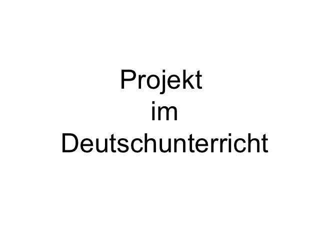 Projekt       imDeutschunterricht