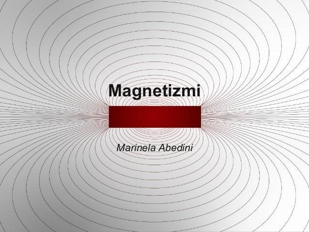 Magnetizmi Marinela Abedini