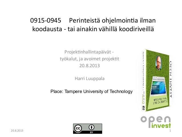 0915-0945 Perinteistä ohjelmointa ilman koodausta - tai ainakin vähillä koodiriveillä Projektnhallintapäivät - työkalut, j...