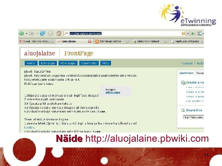 Näide   http://aluojalaine.pbwiki.com