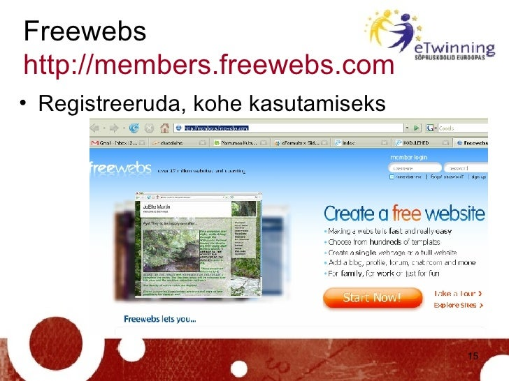 Freewebs http://members.freewebs.com   <ul><li>Registreeruda, kohe kasutamiseks </li></ul>