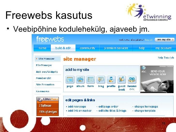 Freewebs kasutus <ul><li>Veebipõhine kodulehekülg, ajaveeb jm. </li></ul>