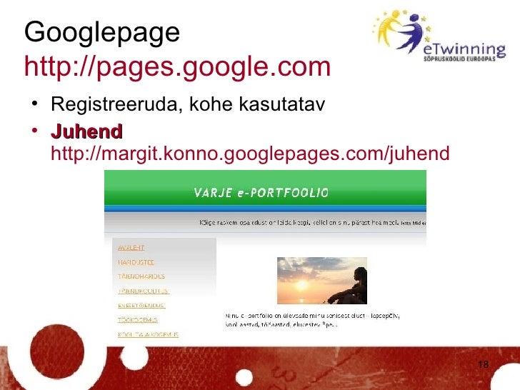 Googlepage http://pages.google.com   <ul><li>Registreeruda, kohe kasutatav </li></ul><ul><li>Juhend   http://margit.konno....