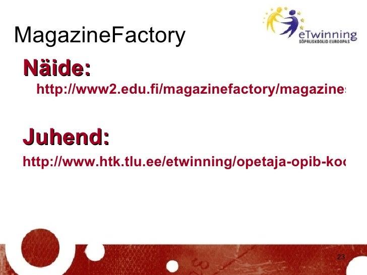 MagazineFactory <ul><li>Näide:   http://www2.edu.fi/magazinefactory/magazines/iktkoolielus/   </li></ul><ul><li>Juhend: </...