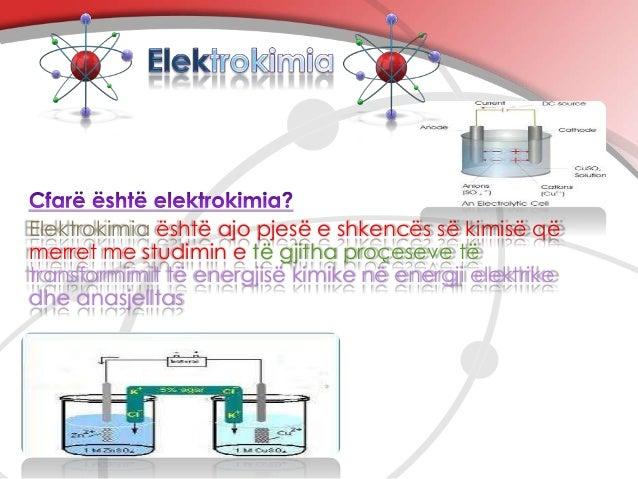 Elektrokimia është ajo pjesë e shkencës së kimisë që merret me studimin e të gjitha proçeseve të transformimit të energjis...